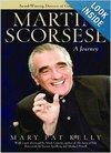 Martin Scorsese: A Journey: Mary Pat Kelly, Ma...